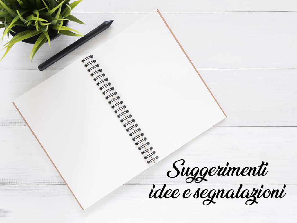 Suggerimenti,idee e segnalazioni